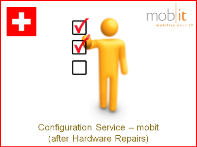Configuration Service by mobit, after Hardware Repairs   ☎ 044 800 16 30   ★ info@mobit.ch