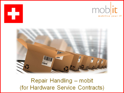 Repair Handling Service by mobit, for Service Contracts   ☎ 044 800 16 30   ★ info@mobit.ch